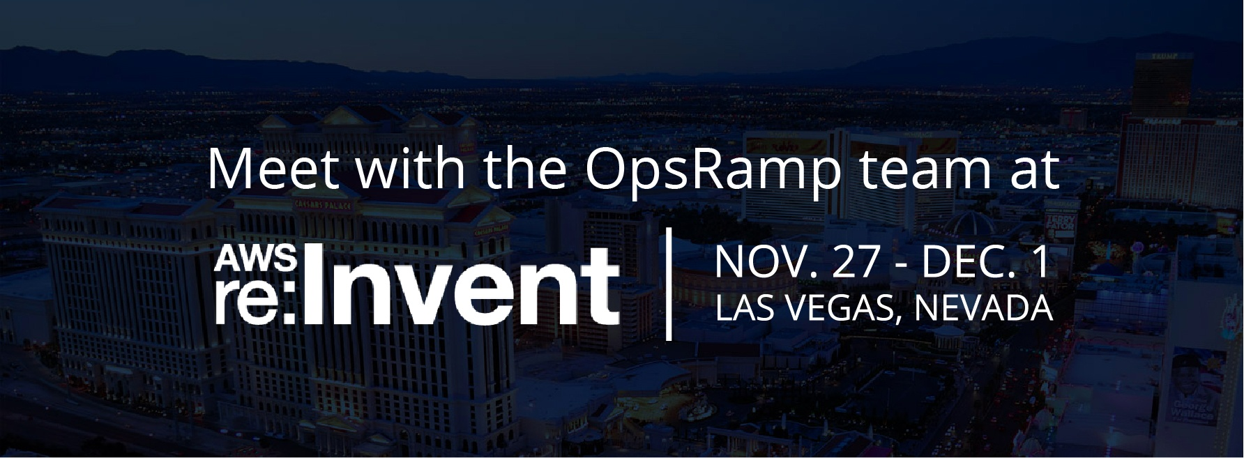 Meet with the OpsRamp team at AWS re:Invent!