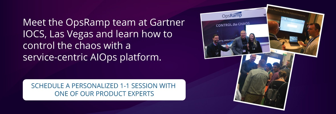 Meet with the OpsRamp team at Gartner IOCS, Vegas