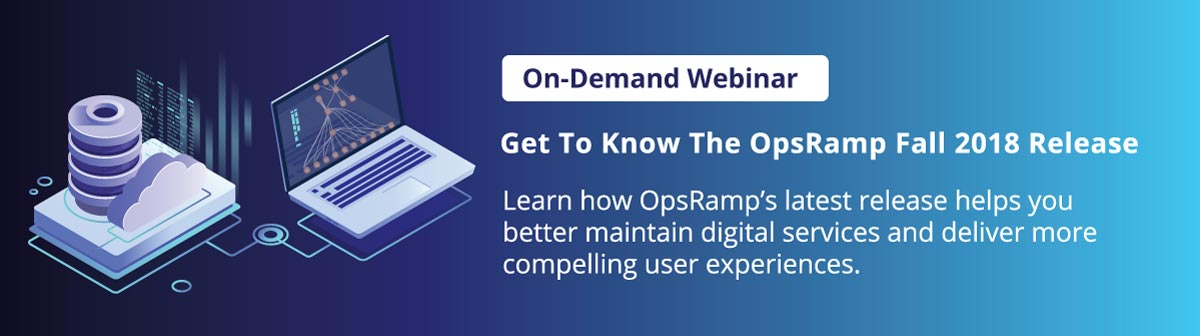 On-Demand Webinar: OpsRamp Fall 2018 Release