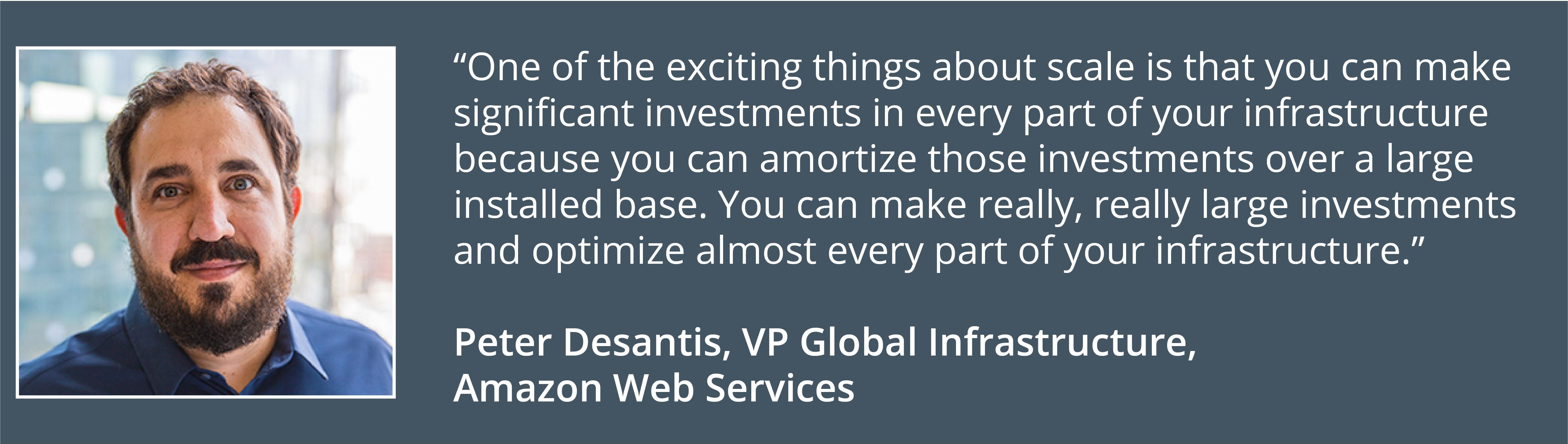 Peter Desantis, VP Global Infrastructure, AWS