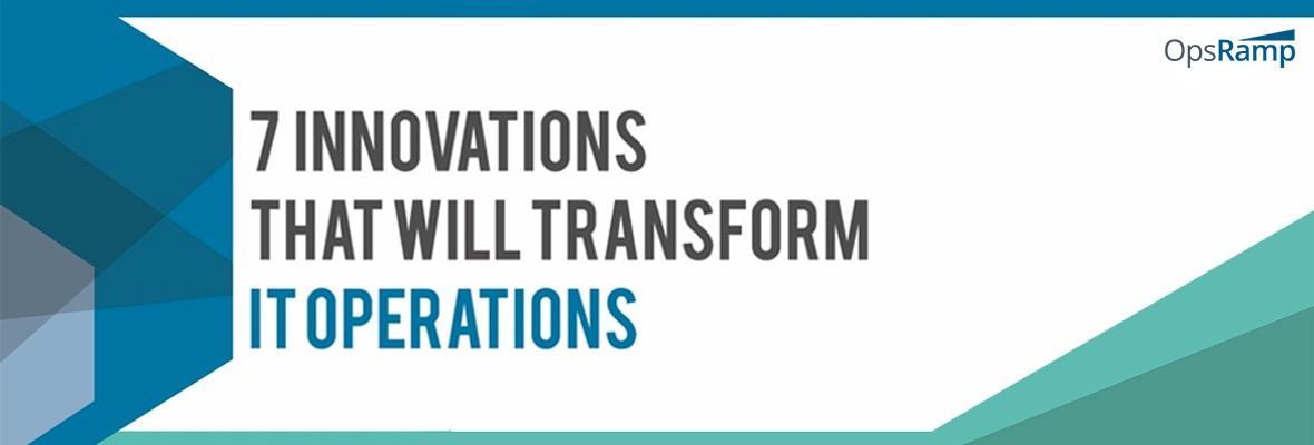 7 Innovations That Will Transform IT Operations [SlideShare]