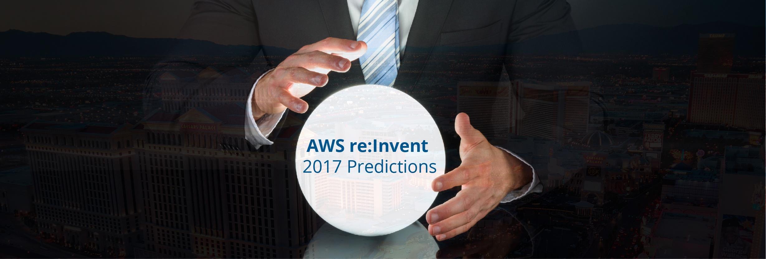 AWS re:Invent 2017:クラウド最大のショーの5つの予測