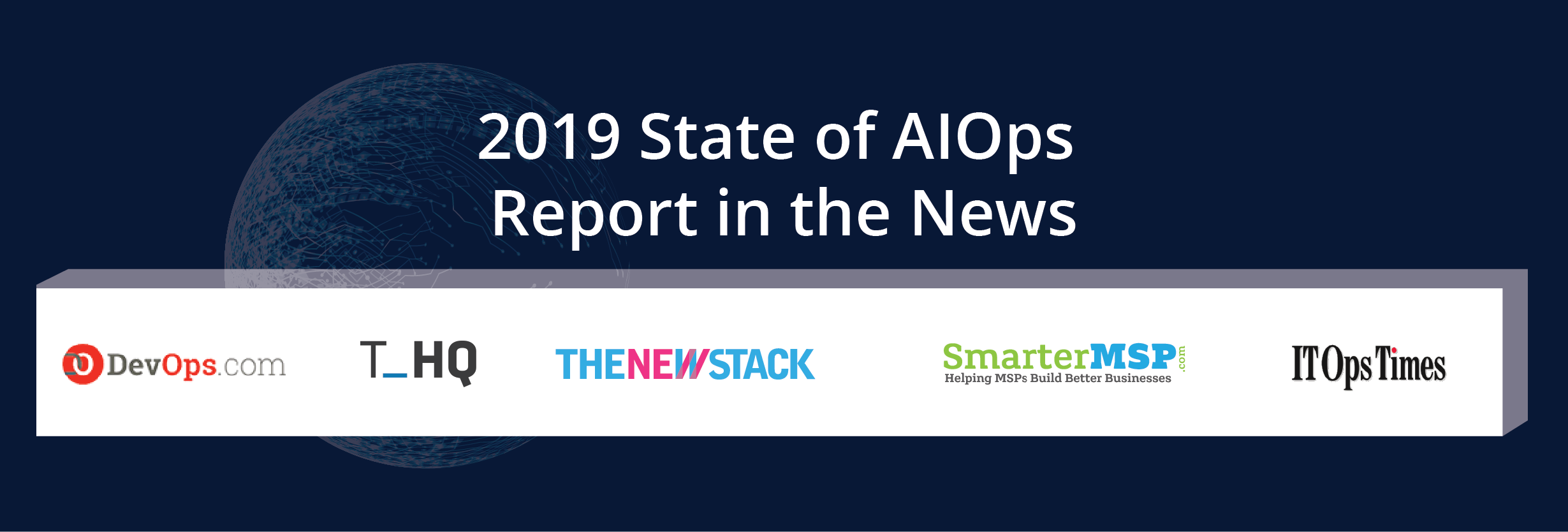 In the News: What The Press Have to Say about 'The State of AIOps' Report