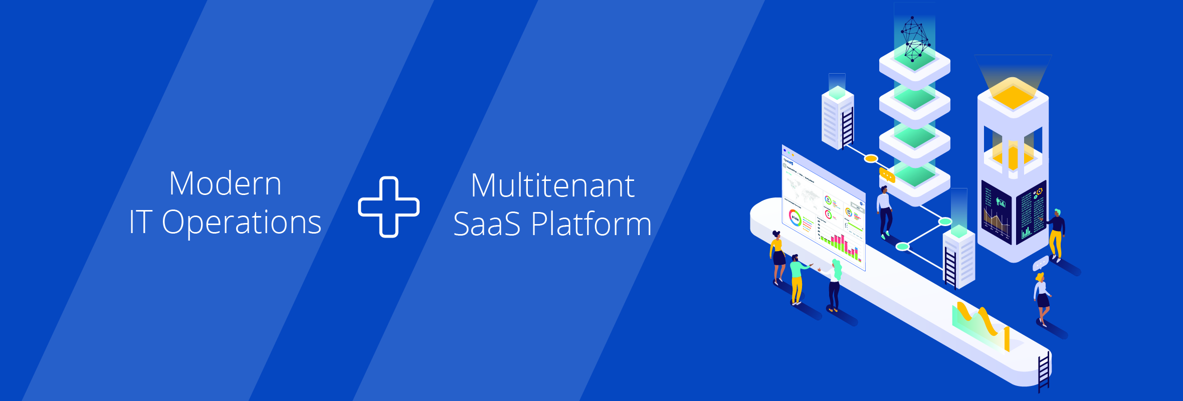 Modern IT Operations + Multitenant SaaS Platform: Better Productivity, Faster Updates, and Lower Costs For Enterprise IT