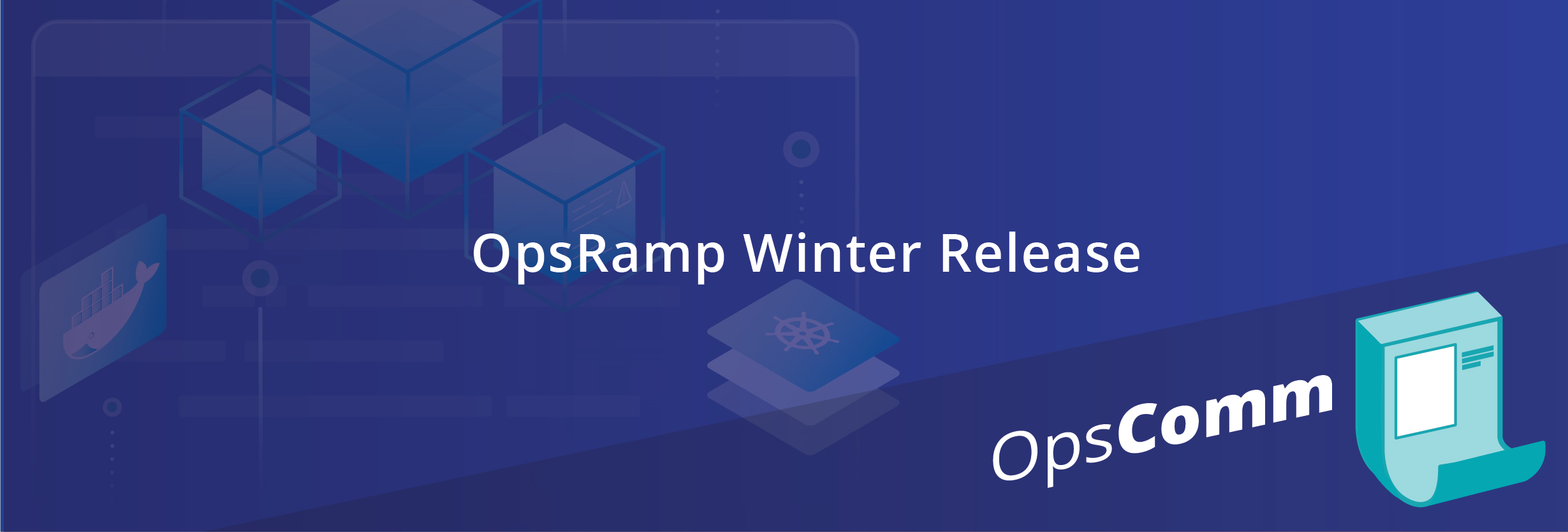 OpsComm January: OpsRamp Winter Release Introduces New Capabilities for AIOps, Cloud Native Operations, and Service-Centric IT Management