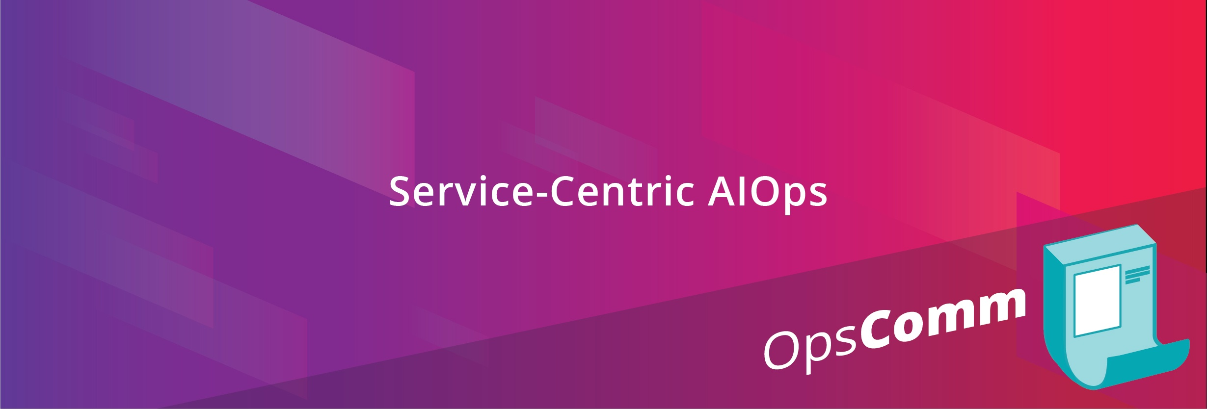 OpsRamp In The News: Get Ready For Digital-Scale IT Operations Management With Service-Centric AIOps
