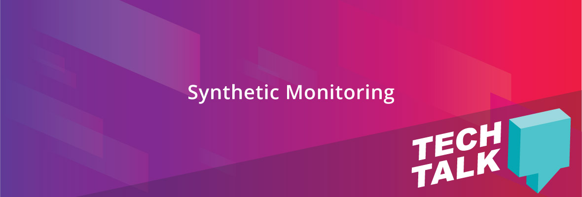 Tech Talks With OpsRamp: Deliver Compelling Customer Experiences With Synthetic Monitoring