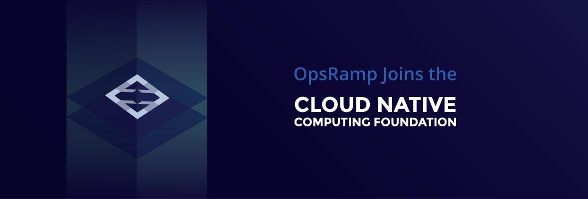 OpsRamp Joins the CNCF