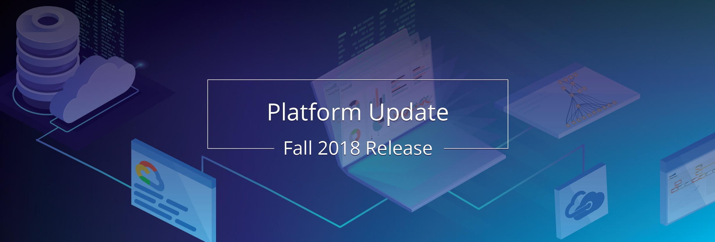 OpsRamp Fall 2018 Release: Support Digital Transformation With Agile IT Operations