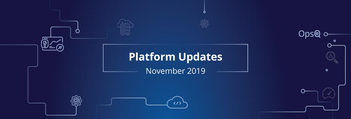 OpsRamp November 2019: AIOps, Application Monitoring, Cloud Management, and More