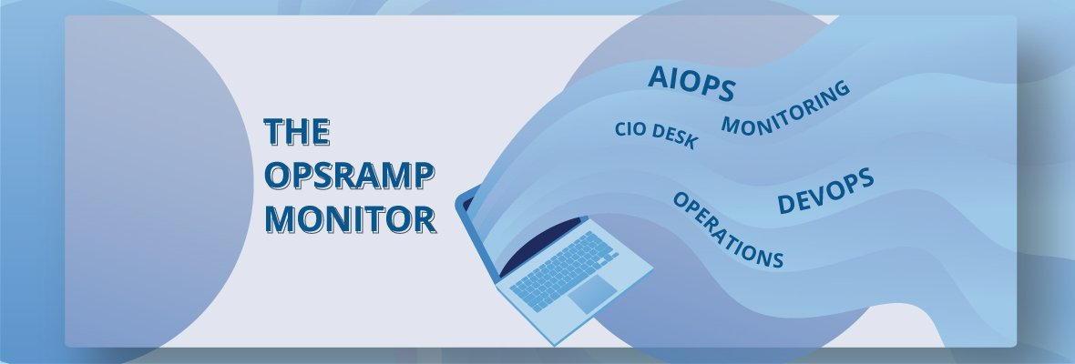 The OpsRamp Monitor: February