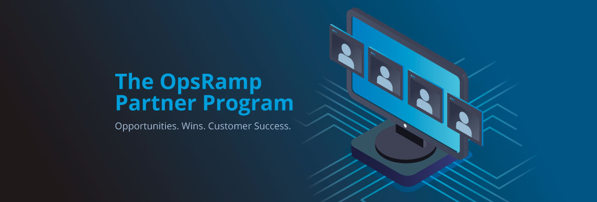 OpsRamp enhances partner program to drive more opportunity through the channel