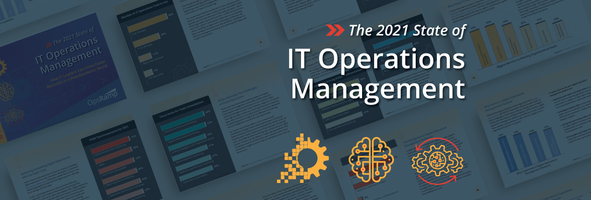 The State of IT Operations Management in 2021