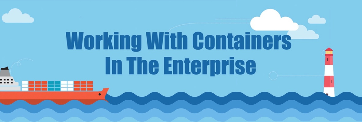 Working With Containers In The Enterprise [SlideShare]