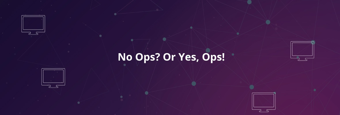 [Webinar Recap] NoOps? Or Yes, Ops! The Future of IT Operations in a DevOps World