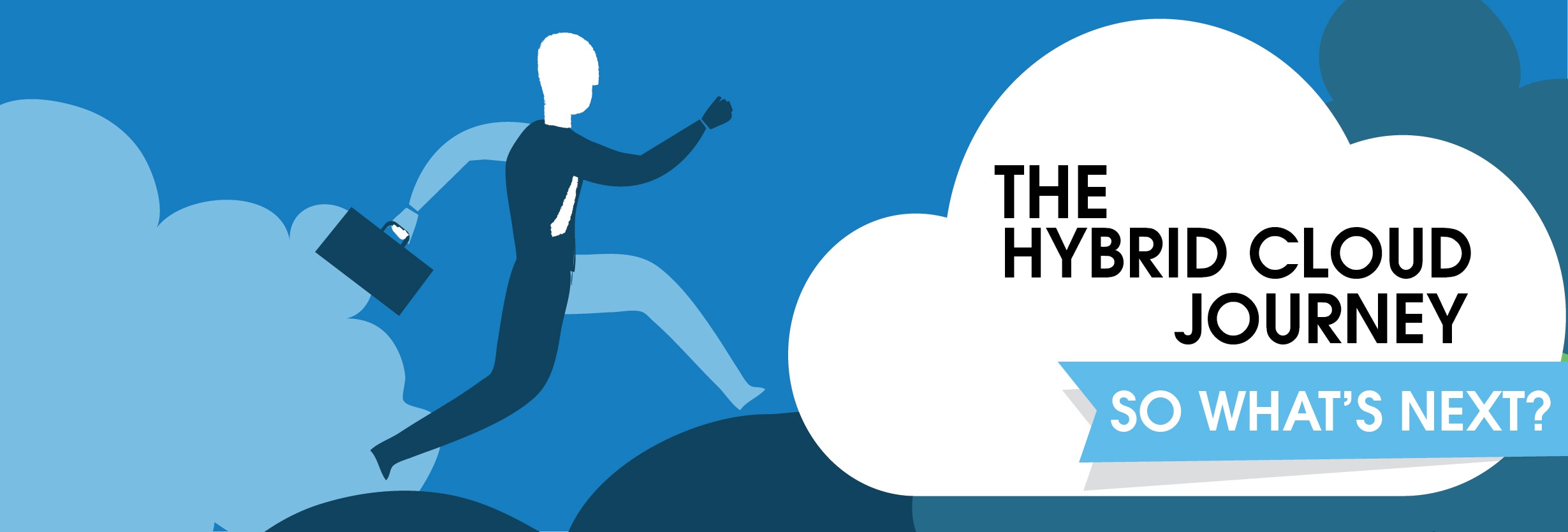 The Hybrid Cloud Journey: So What's Next? (Part 2 of 2)